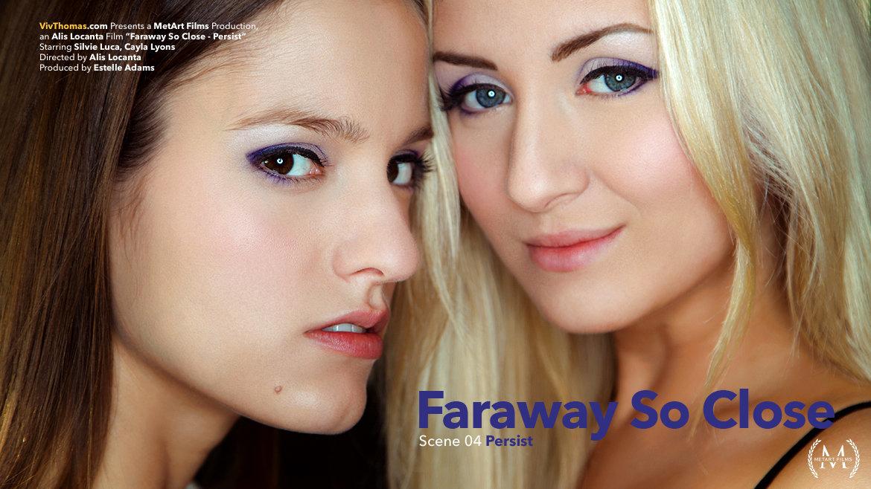 Faraway So Close Episode 4 - Persist - Viv Thomas