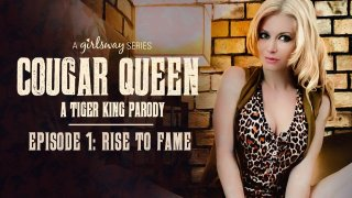 Cougar Queen: A Tiger King Parody - Episode 1 - Rise to Fame - Girlsway