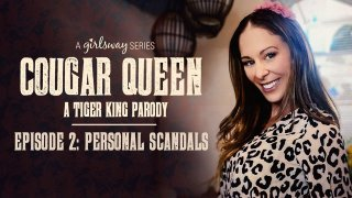 Cougar Queen: A Tiger King Parody - Episode 2 - Personal Scandals - Girlsway
