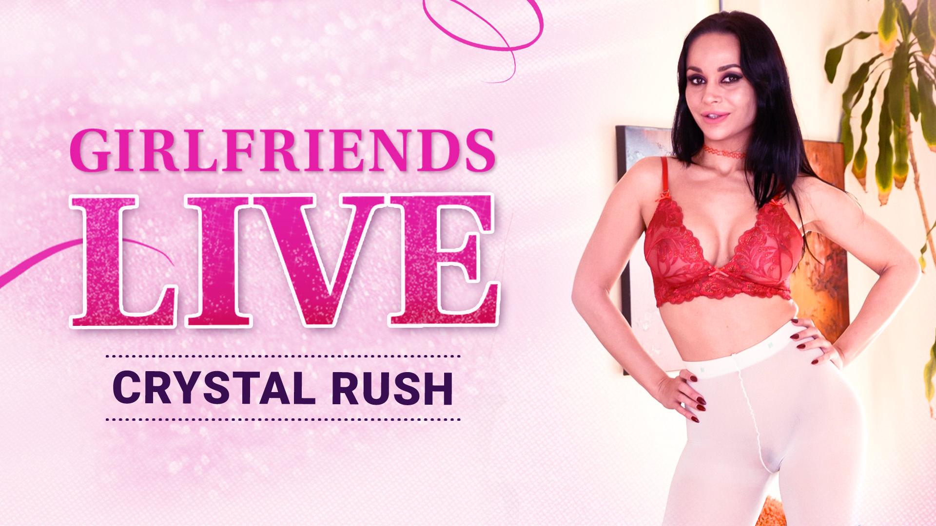 Girlfriends Live - Crystal Rush, Scene #01 - Girlfriends Films
