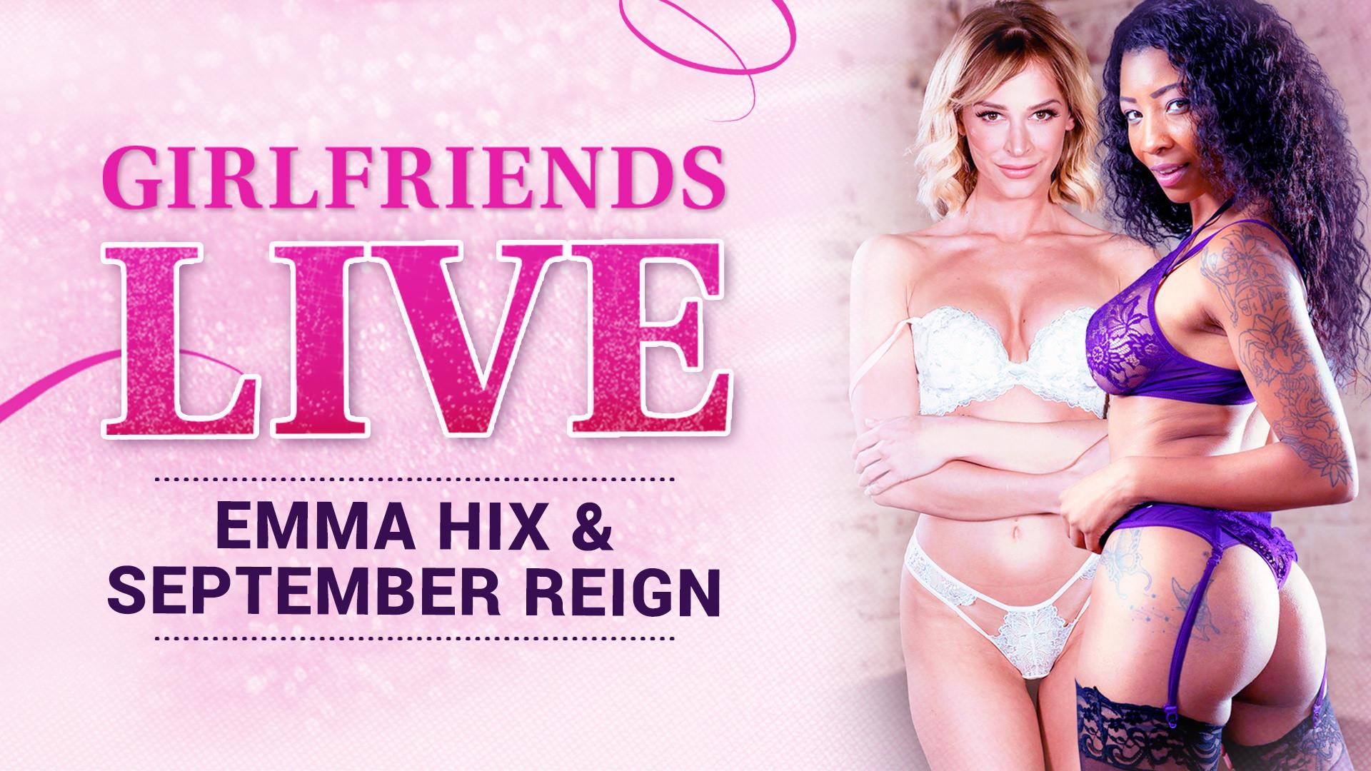 Girlfriends Live - Emma Hix & September Reign, Scene #01 - Girlfriends Films